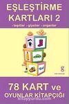Eşleştirme Kartları-2 & Taşıtlar Giysiler-Organlar 78 Kart ve Oyunlar Kitapçığı
