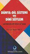Dünya-Dil Sistemi ve Dini Söylem & Laik-Demokratik sistem ve Teoloji