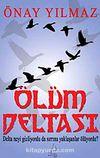Ölüm Deltası & Delta Neyi Gizliyordu Sırrına Yaklaşanlar Ölüyordu?