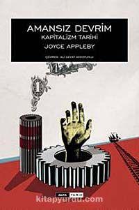 Amansız DevrimKapitalizm Tarihi (Ciltli) - Joyce Appleby pdf epub