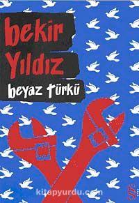 Beyaz Türkü - Bekir Yıldız pdf epub