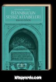 Günümüz Diliyle İstanbul'un Sessiz Kitabeleri