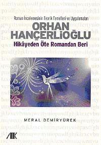 Orhan Hançerlioğlu & Hikayeden Öte Romandan Beri