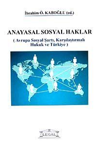 Anayasal Sosyal HaklarAvrupa Sosyal Şartı, Karşılaştırmalı Hukuk ve Türkiye - İbrahim Ö. Kaboğlu pdf epub