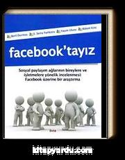Facebook'tayız
