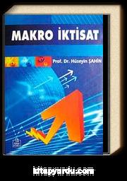 Makro İktisat / Prof. Dr. Hüseyin Şahin