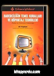 Haberciliğin Temel Kuralları ve Röportaj Teknikleri & Radyo ve Televizyon Haberciliği