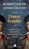 Komutan'ın Şüpheli Ölümü & Yeniden Açılan Eşref Bitlis ''Kaza Dosyası'' nın Öyküsü