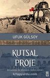 Kutsal Proje & Ortadoğu'da Osmanlı Demiryolları