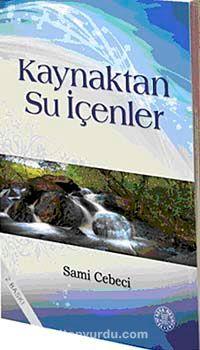 Kaynaktan Su İçenler - Sami Cebeci pdf epub
