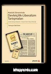 Atatürk Döneminde Devletçilik-Liberalizm Tartışmaları & Şevket Süreyya Aydemir-Hüseyin Cahit Yalçın Polemiği