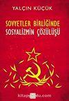 Sovyetler Birliği'nde Sosyalizmin Çözülüşü