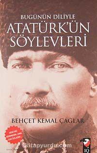 Bugünün Diliyle Atatürk'ün Söylevleri - Behçet Kemal Çağlar pdf epub