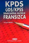 KPDS-ÜDS-KPSS Sınavlarına Hazırlık Fransızca