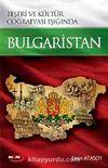 Beşeri ve Kültür Coğrafyası Işığında  Bulgaristan
