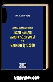 Anayasa ile Karşılaştırmalı İnsan Hakları Avrupa Sözleşmesi ve Mahkeme İçtüzüğü
