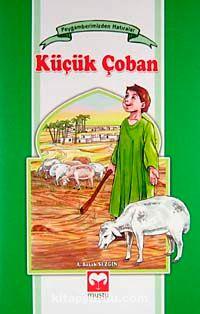 Küçük Çoban / Peygamberimizden Hatıralar - A. Başak Sezgin pdf epub