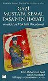 Gazi Mustafa Kemal Paşa'nın Hayatı & Anadolu'da Türk Milli Mücadelesi