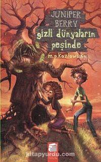 Juniper Berry Gizli Dünyaların Peşinde - M. P. Kozlowsky pdf epub