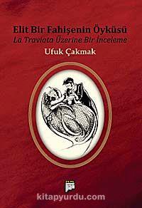 Elit Bir Fahişenin ÖyküsüLa Traviata Üzerine Bir İnceleme