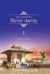 Tarih Çeşmesinden Binbir Damla - Yusuf Yavuz Özcan pdf epub