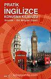 Pratik İngilizce Konuşma Kılavuzu & Sözlük ve Dil Bilgisi Özet İlaveli