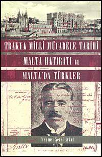 Trakya Milli Mücadele Tarihi Malta Hatıratı ve Malta da Türkler