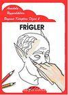 Frigler / Anadolu Uygarlıkları Boyama Kitapları Dizisi 2