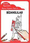Bizanslılar / Anadolu Uygarlıkları Boyama Kitapları Dizisi 9
