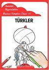 Türkler / Anadolu Uygarlıkları Boyama Kitapları Dizisi 10