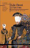 Lale Devri (1718-1730) & Geçmiş Asırlarda Osmanlı Hayatı