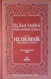 I.Halife Hz.Ebubekir (RA) Hayatı, Şahsiyeti ve Dönemi & İslam Tarihi (Ciltli)