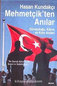 Mehmetçik'ten Anılar & Güneydoğu, Kıbrıs ve Kore Anıları