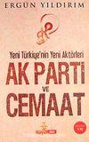 Ak Parti ve Cemaat & Yeni Türkiye'nin Yeni Aktörleri (Büyük Boy)