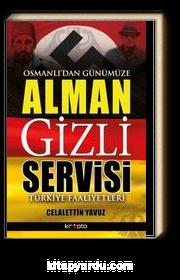 Osmanlı'dan Günümüze Alman Gizli Servisi & Türkiye Faaliyetleri