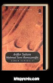Arifler Sultanı Mahmud Sami Ramazanoğlu (K.S)