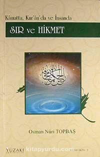 Sır ve Hikmet (Ciltli) / Kainatta, Kur'an'da ve İnsanda - Osman Nuri Topbaş pdf epub