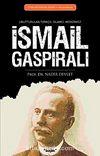 İsmail Gaspıralı & Unutturulan Türkçü, İslamcı, Modernist