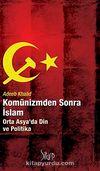 Komünizmden Sonra İslam & Orta Asya'da Din ve Politika