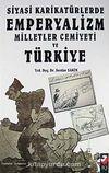 Siyasi Karikatürlerde Emperyalizm Milletler Cemiyeti ve Türkiye