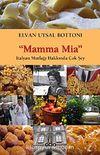 Mamma Mia & İtalyan Mutfağı Hakkında Çok Şey