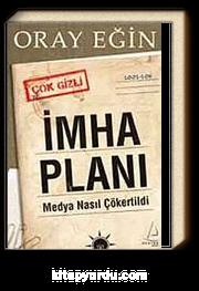 İmha Planı & Medya Nasıl Çökertildi?