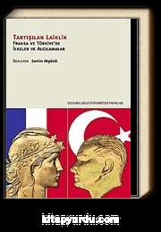 Tartışılan Laiklik & Fransa ve Türkiye'de İlkeler ve Algılamalar