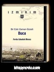 Bir Eski Zaman Güzeli: Buca / İzmirim - 12