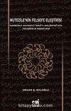 Mutezile'nin Felsefe Eleştirisi & Harezmli Mutezili İbn'l-Melahimi'nin Felsefeye Reddiyesi