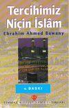 Tercihimiz Niçin İslam