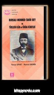 Bursalı Mehmed Tahir Bey ve Türklerin Ulûm ve Fünûna Hizmetleri