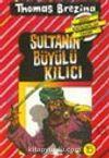 Sultanın Büyülü Kılıcı (15.kitap)