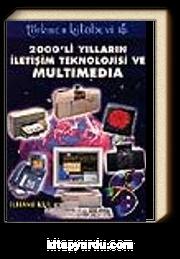 2000li Yılların İletişim Teknolojisi ve Multimedya
