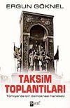 Taksim Toplantıları & Türkiye'de Bir Demokrasi Hareketi